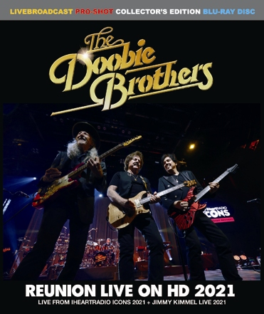 THE DOOBIE BROTHERS - REUNION LIVE ON HD 2021 (1BDR)