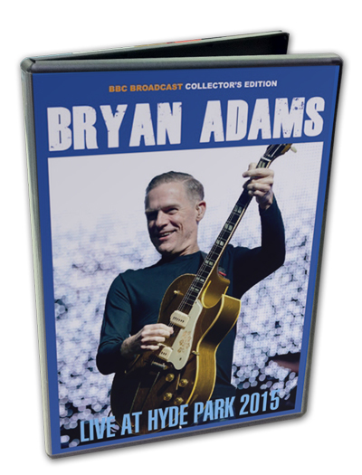 BRYAN ADAMS - LIVE AT HYDE PARK 2015
