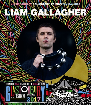 LIAM GALLAGHER - GLASTONBURY FESTIVAL 2017
