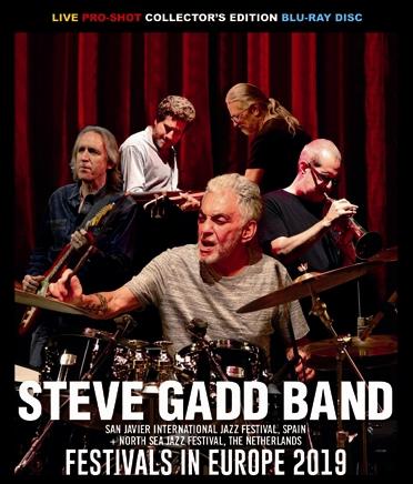 STEVE GADD BAND - FESTIVALS IN EUROPE 2019 (1BDR)
