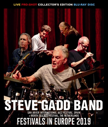 STEVE GADD BAND - FESTIVALS IN EUROPE 2019 (1BDR)