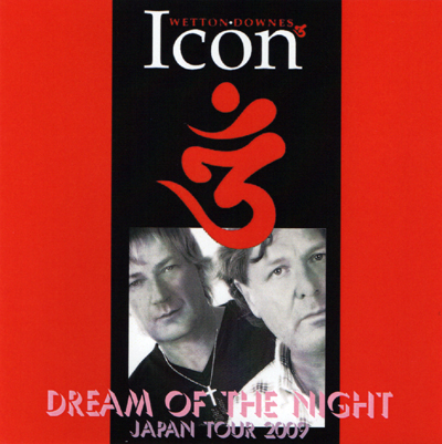 iCon -JOHN WETTON & GEOFFREY DOWNES - DREAM OF THE NIGHT