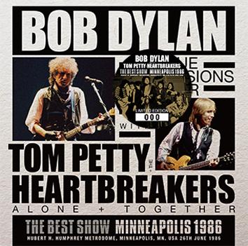 BOB DYLAN & TOM PETTY - THE BEST SHOW: MINNEAPOLIS 1986