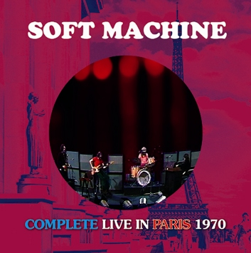 SOFT MACHINE - COMPLETE LIVE IN PARIS 1970 (2CDR)