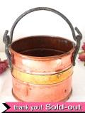 1910年代:アイアンの持ち手♪無垢の銅でつくられた持ち手付のバケツ