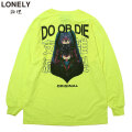 LONELY論理 DO OR DIE LS TEE ロンリー 論理 長袖 Tシャツ (2色展開)