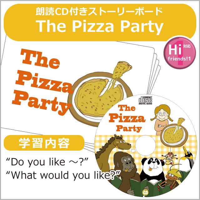 """【小学校、幼稚園で使用されてます】【Hi, friends! 1 対応】子ども英語教材【ストーリーボード/英語の紙芝居】""""The Pizza Party"""""""