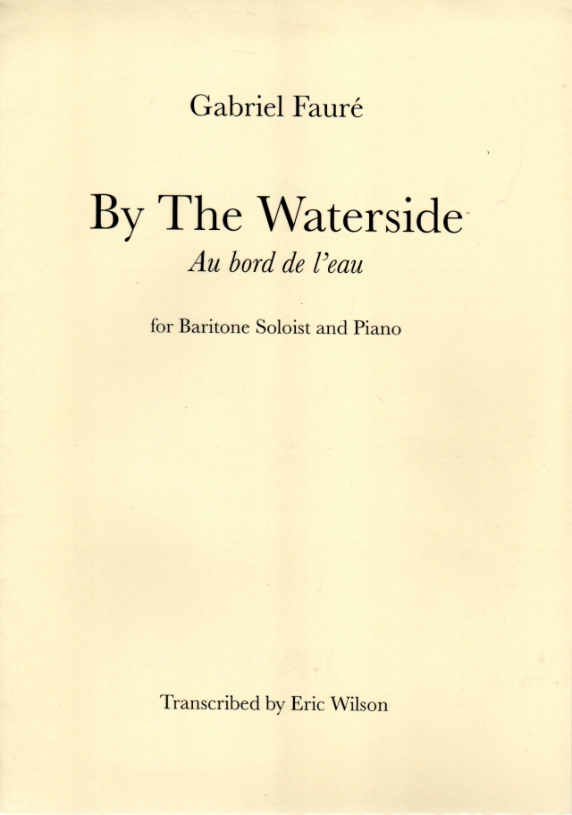 Gabriel Faure/ By The Waterside(Au Bord de l'eau)  フォーレ/水のほとりで