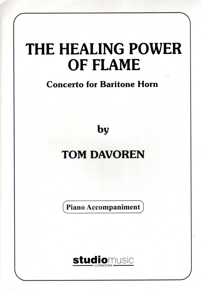 Tom Davoren/ The Healing Power of Flame (for Concerto for Baritone Horn) トム・ダボレン/ザ・ヒーリング・パワー・オブ・フレイム (バリトンホーンのための)
