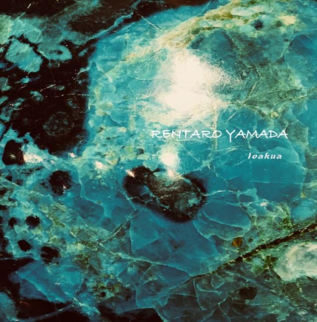 オリジナル瞑想音楽CD Rentaro Yamada 「Ioakua」