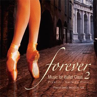 """""""forever"""" Music for Ballet Class 2 後藤幸子 Sachiko Goto (CD)"""