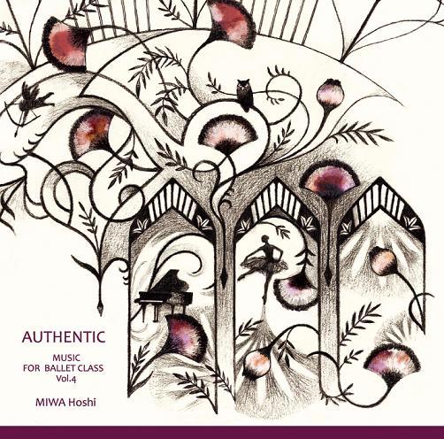 星美和 MIWA HOSHI MUSIC FOR BALLET CLASS Vol.4 AUTHENTIC(CD)
