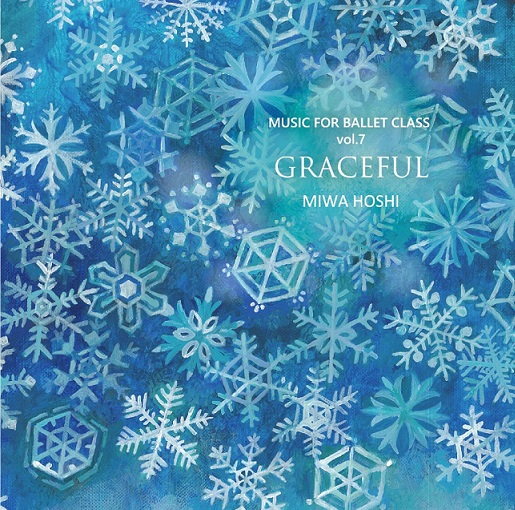星美和 MIWA HOSHI MUSIC FOR BALLET CLASS Vol.7   GRACEFUL(CD)