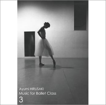 蛭崎あゆみ Music for Ballet Class 3 AYUMI HIRUSAKI (CD)