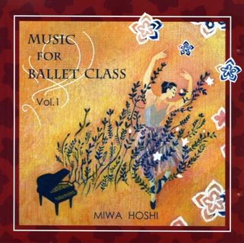 星美和 MIWA HOSHI MUSIC FOR BALLET CLASS Vol.1(CD)