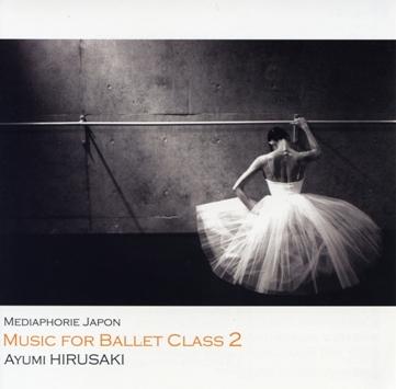 蛭崎あゆみ Music for Ballet Class 2 AYUMI HIRUSAKI (CD)