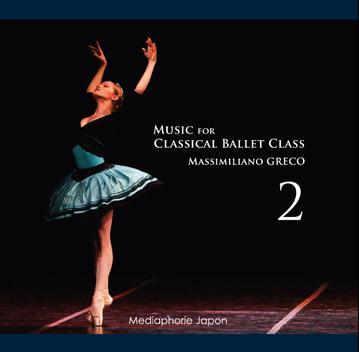 マッシミリアーノ・グレコ Music for Classical Ballet Class 2(CD)