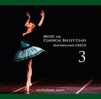 マッシミリアーノ・グレコ Music for Classical Ballet Class 3(CD)