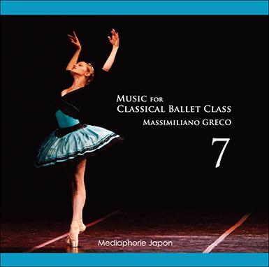 マッシミリアーノ・グレコ Music for Classical Ballet Class 7(CD)