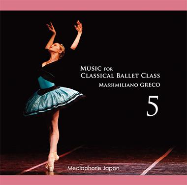 マッシミリアーノ・グレコ Music for Classical Ballet Class 5(CD)