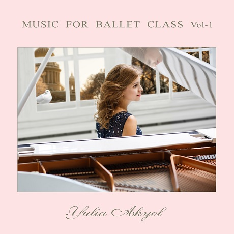 MUSIC FOR BALLET CLASS.VOL-1  Yulia Akyol ユーリア・アキヨール(CD)