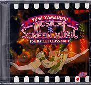 MUSICAL&SCREEN MUSIC For Ballet Class Vol.1 yumi yamanishi(CD)