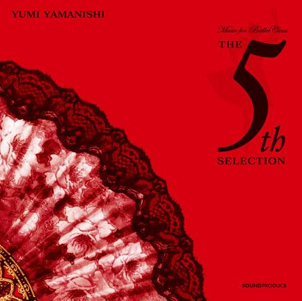 THE 5th SELECTION Music for ballet class yumi yamanishi(CD)