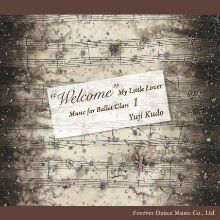 """Welcome"" My Little Lover Music for Ballet Class 1  工藤祐史 Yuji Kudo (CD)"