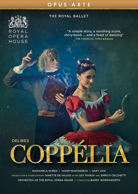 英国ロイヤル・バレエ「コッペリア」2019 ヌニェス&ムンタギロフ(直輸入DVD)
