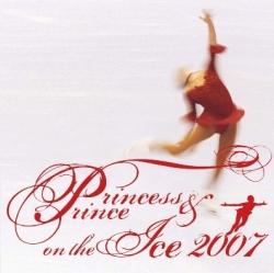 プリンセス&プリンス ON THE アイス 2007(CD)