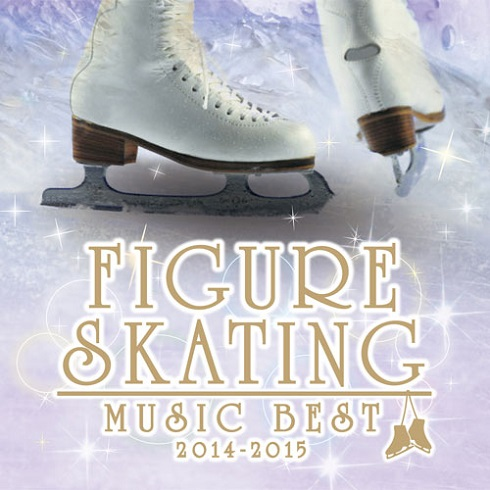 決定盤!フィギュアスケート・ベスト2014-2015(CD)