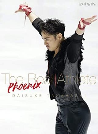 高橋大輔 The Real Athlete -Phoenix-(Blu-ray)