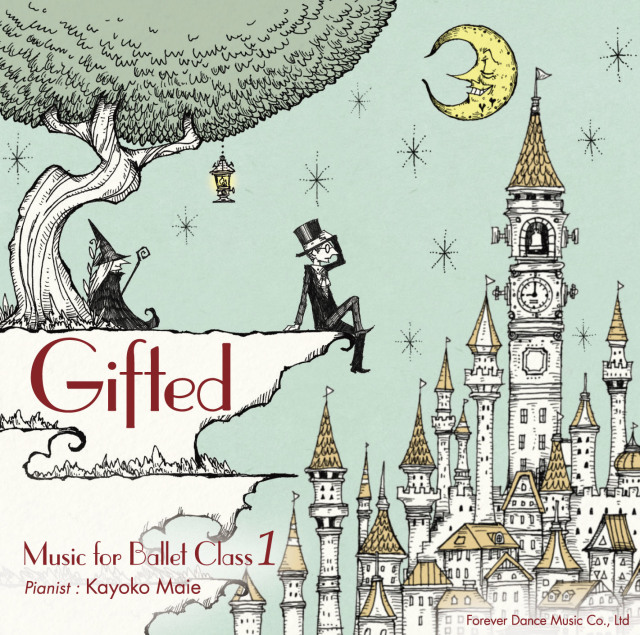 """""""Gifted""""  Music for Ballet Class 1   真家香代子 Kayoko Maie (CD)"""