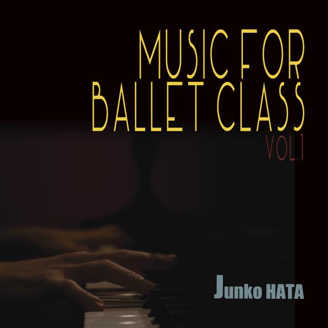 MUSIC FOR BALLET CLASS VOL1  Junko HATA(CD)