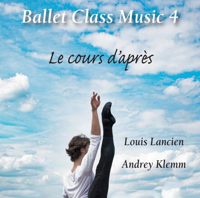 【数量限定! 直筆サイン入りジャケット】アンドレイ・クレム監修  Ballet Class Music 4 Le cours d'apres (CD)
