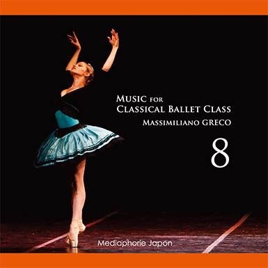 マッシミリアーノ・グレコ Music for Classical Ballet Class 8(CD)