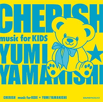 CHERISH  Music for kids  yumi yamanishi(CD)