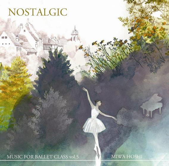 星美和 MIWA HOSHI MUSIC FOR BALLET CLASS Vol.5 NOSTALGIC(CD)