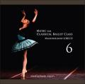 マッシミリアーノ・グレコ Music for Classical Ballet Class 6(CD)