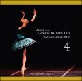 マッシミリアーノ・グレコ Music for Classical Ballet Class 4(CD)