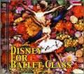 Disney For Ballet Class Looking For Romance yumi yamanishi(CD)