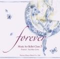 """""""forever"""" Music for Ballet Class 3 後藤幸子 Sachiko Goto (CD)"""