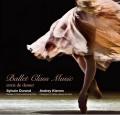 シルヴァン・デュラン Ballet Class Music アンヴィ・ドゥ・ダンセ (CD)