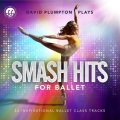 デヴィッド・プランプトン  David Plumpton: Smash Hits for Ballet (直輸入CD)