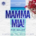 デヴィッド・プランプトン  David Plumpton: ABBA for Ballet(Renamed Mamma Mia for Ballet) (直輸入CD)