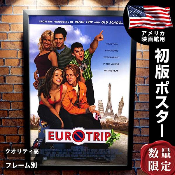 【映画ポスター】 ユーロトリップ EuroTrip フレーム別 B1より少し小さいめ約69×102cm おしゃれ 大きい インテリア アート グッズ /両面 オリジナルポスター