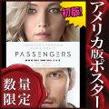 【映画ポスター】 パッセンジャー Passengers ジェニファーローレンス /インテリア アート おしゃれ フレームなし /両面 オリジナルポスター