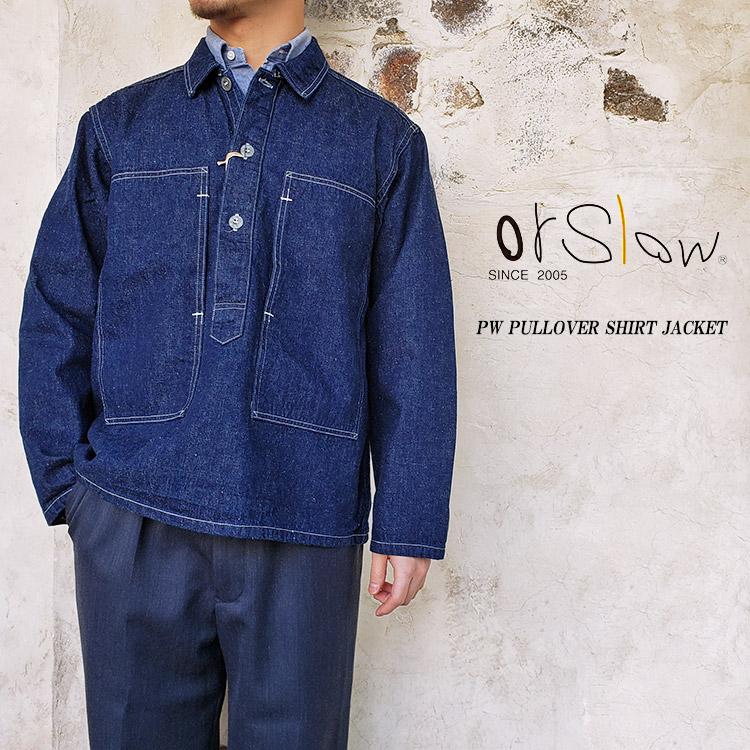 orSlow オアスロウ 03-8041 PW PULLOVER SHIRT JACKET プルオーバー シャツジャケット メンズ 綿100% デニム 〔FL〕