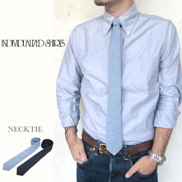 Individualized Shirts ネクタイ インディビジュアライズドシャツ NECKTIE ヘリテージシャンブレー ヴィンテージデニム  メンズ〔FL〕