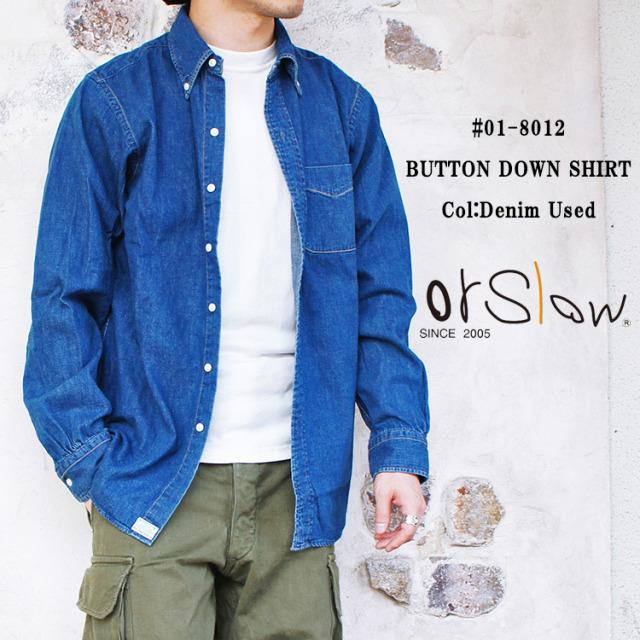 orSlow オアスロウ 01-8012 BUTTON DOWN SHIRT Denim Used ボタンダウンシャツ デニム ユーズド メンズ 〔FL〕